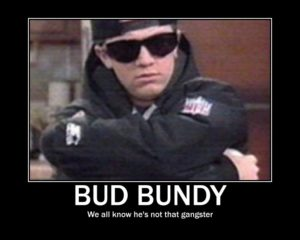 bud bundy funny one